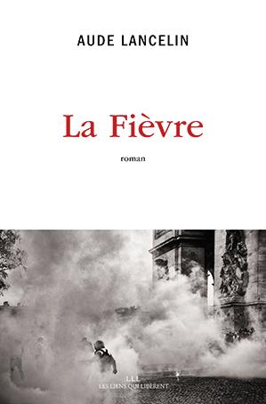 114 Aude Lancelin la fièvre © Editions Les Liens qui libèrent