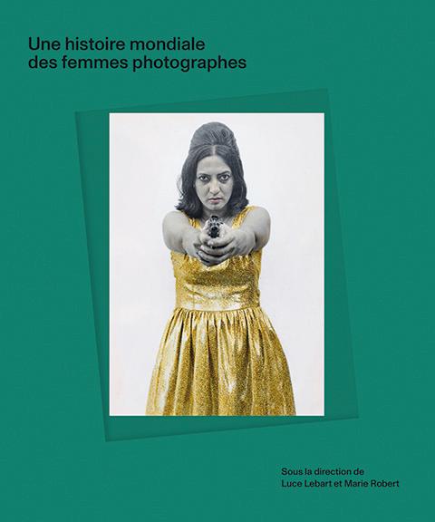 117 LIVRE une histoire mondiale des femmes photographes © Editions